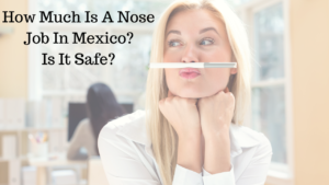 How Much Is A Nose Job In Mexico